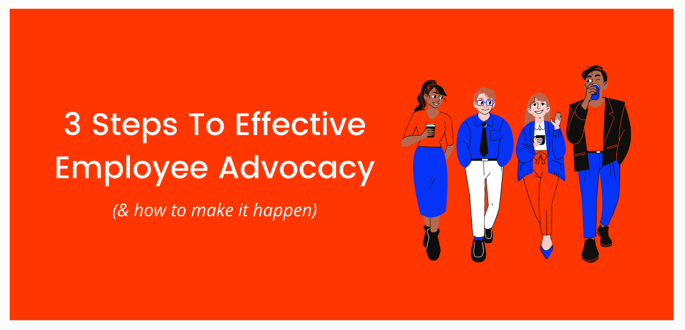 3 Steps To Effective Employee Advocacy