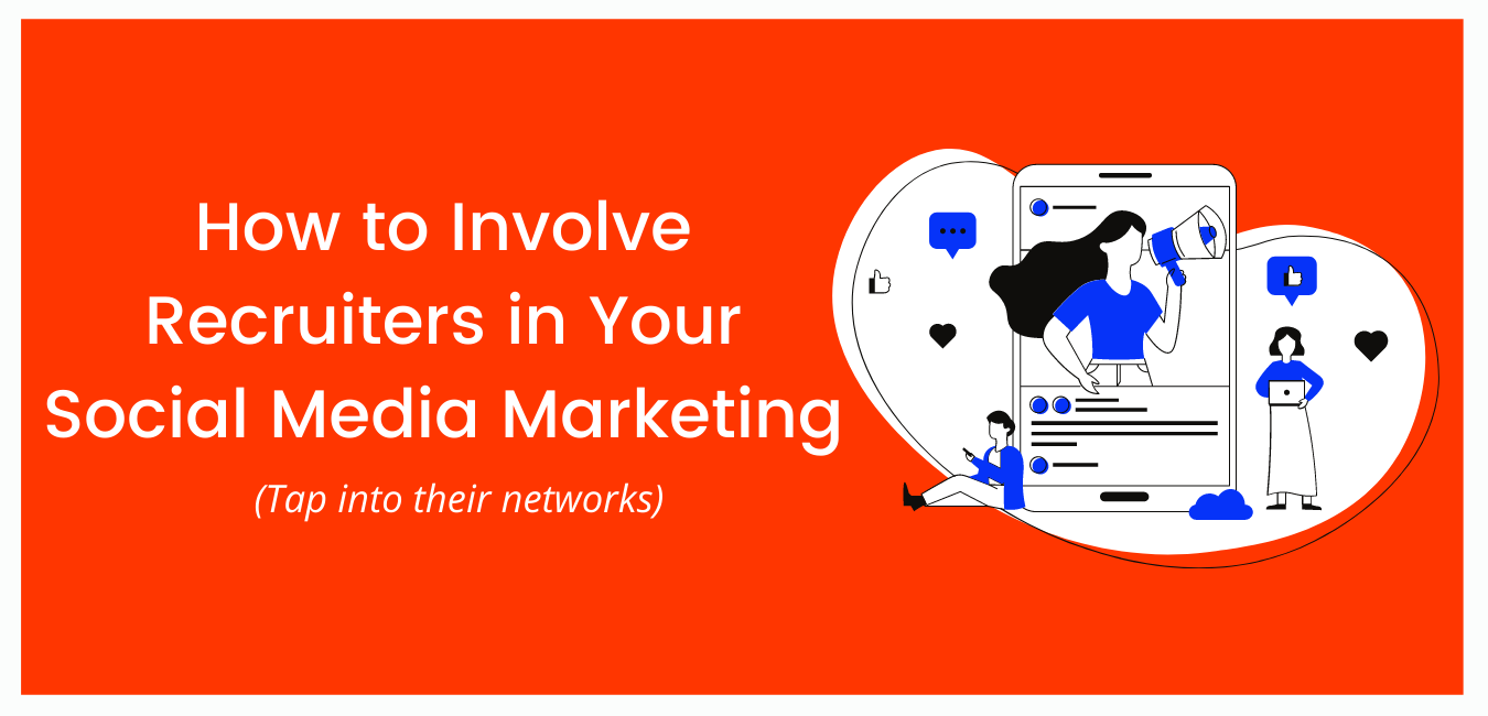 How to Involve Recruiters in Your Social Media Marketing
